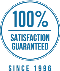 100% Satisfaction Guaranteed, Since 1996