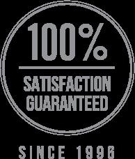 100% Satisfaction Guaranteed, Since 1996